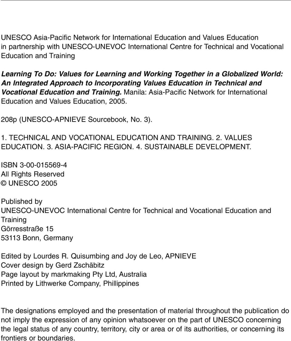 Manila: Asia-Pacific Network for International Education and Values Education, 2005. 208p (UNESCO-APNIEVE Sourcebook, No. 3). 1. TECHNICAL AND VOCATIONAL EDUCATION AND TRAINING. 2. VALUES EDUCATION.