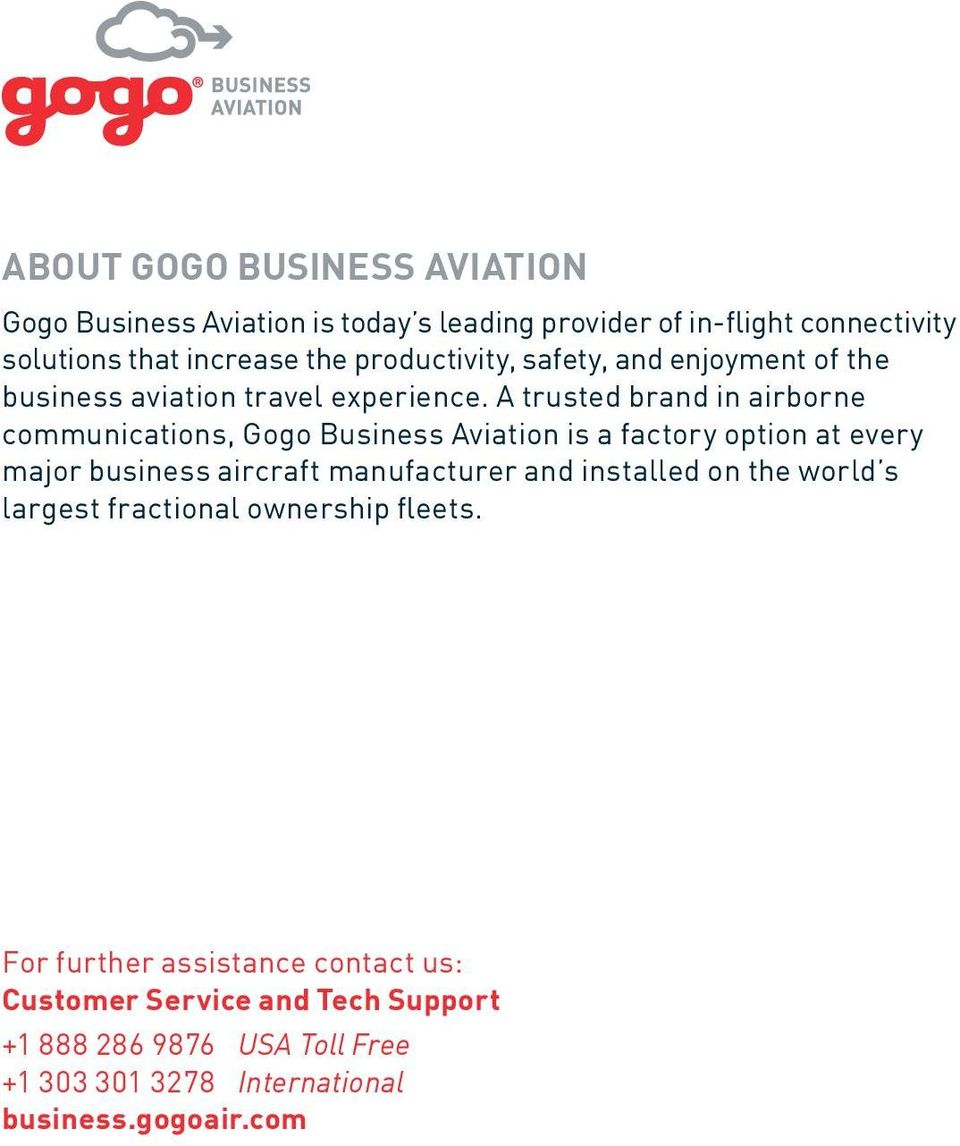 A trusted brand in airborne communications, Gogo Business Aviation is a factory option at every major business aircraft manufacturer and