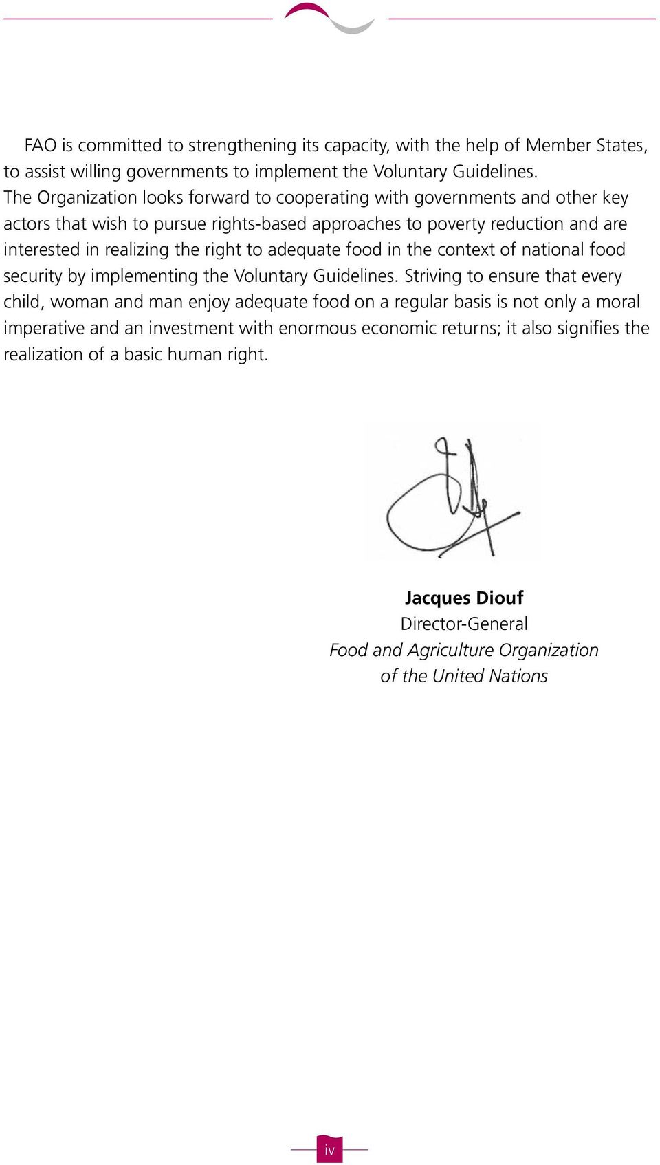 right to adequate food in the context of national food security by implementing the Voluntary Guidelines.