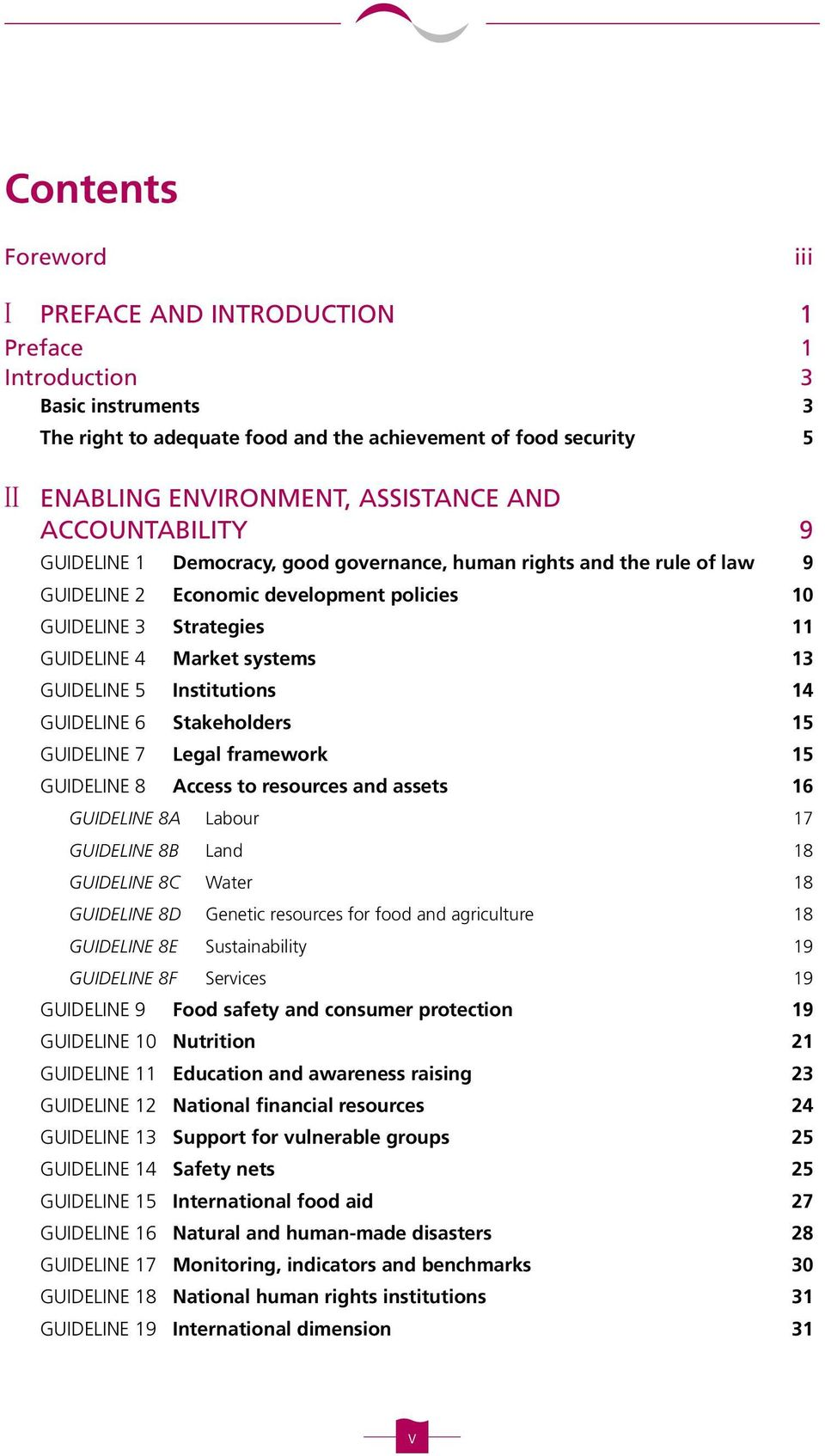 GUIDELINE 5 Institutions 14 GUIDELINE 6 Stakeholders 15 GUIDELINE 7 Legal framework 15 GUIDELINE 8 Access to resources and assets 16 GUIDELINE 8A Labour 17 GUIDELINE 8B Land 18 GUIDELINE 8C Water 18