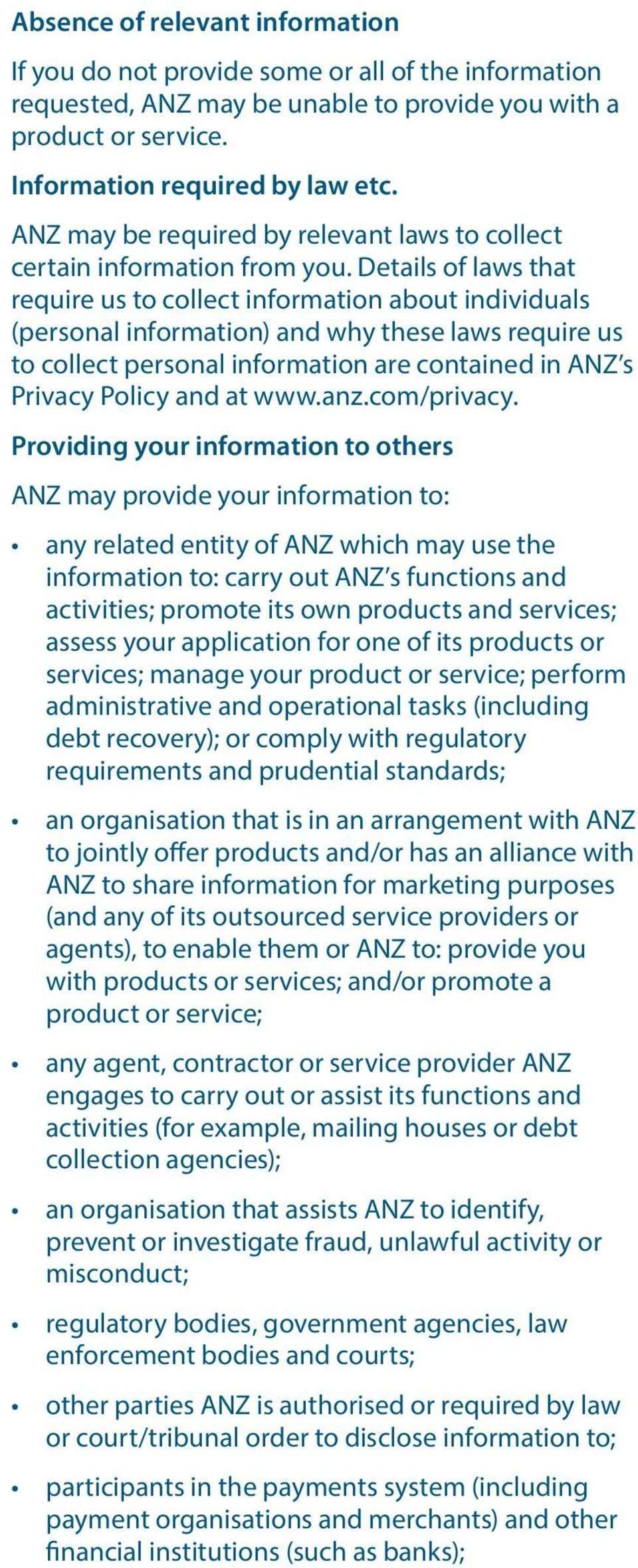 Details of laws that require us to collect information about individuals (personal information) and why these laws require us to collect personal information are contained in ANZ s Privacy Policy and