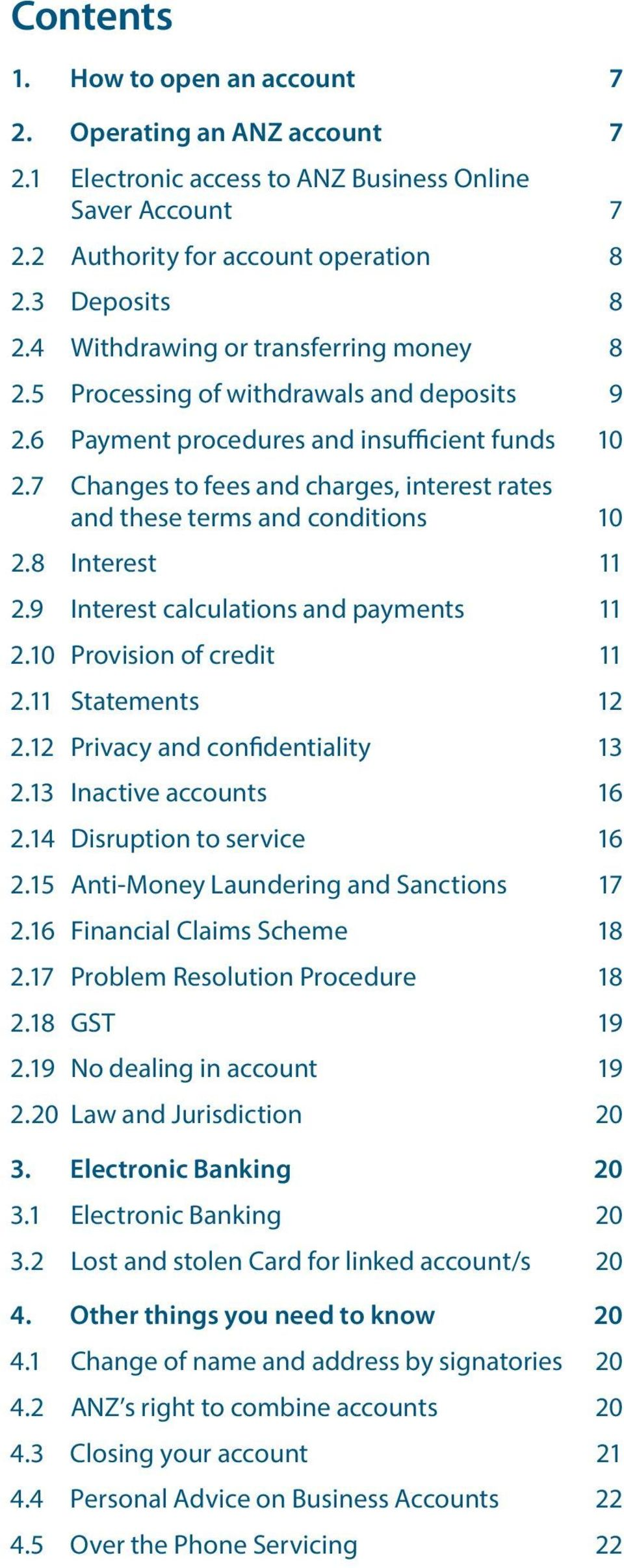 7 Changes to fees and charges, interest rates and these terms and conditions 10 2.8 Interest 11 2.9 Interest calculations and payments 11 2.10 Provision of credit 11 2.11 Statements 12 2.