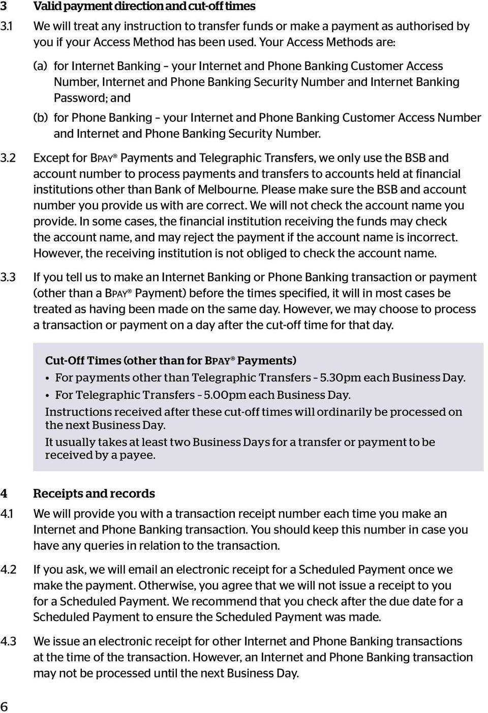 Banking your Internet and Phone Banking Customer Access Number and Internet and Phone Banking Security Number. 3.