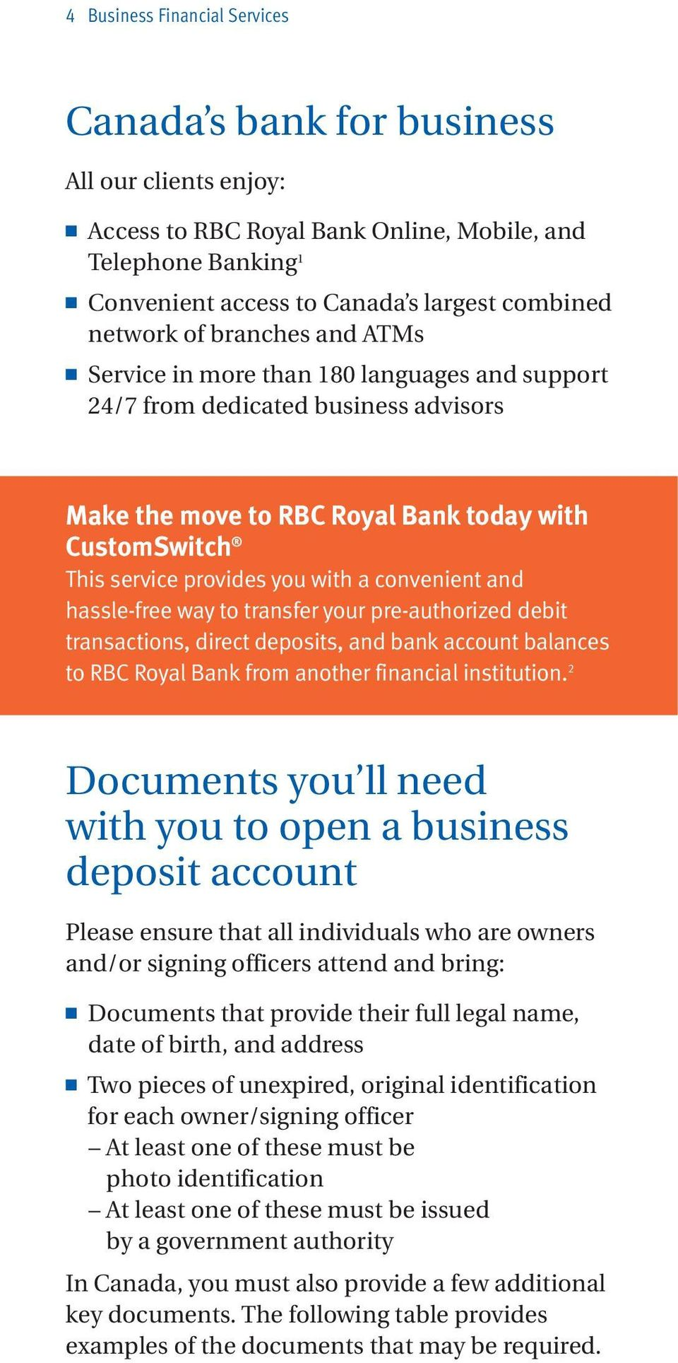 with a convenient and hassle-free way to transfer your pre-authorized debit transactions, direct deposits, and bank account balances to RBC Royal Bank from another financial institution.