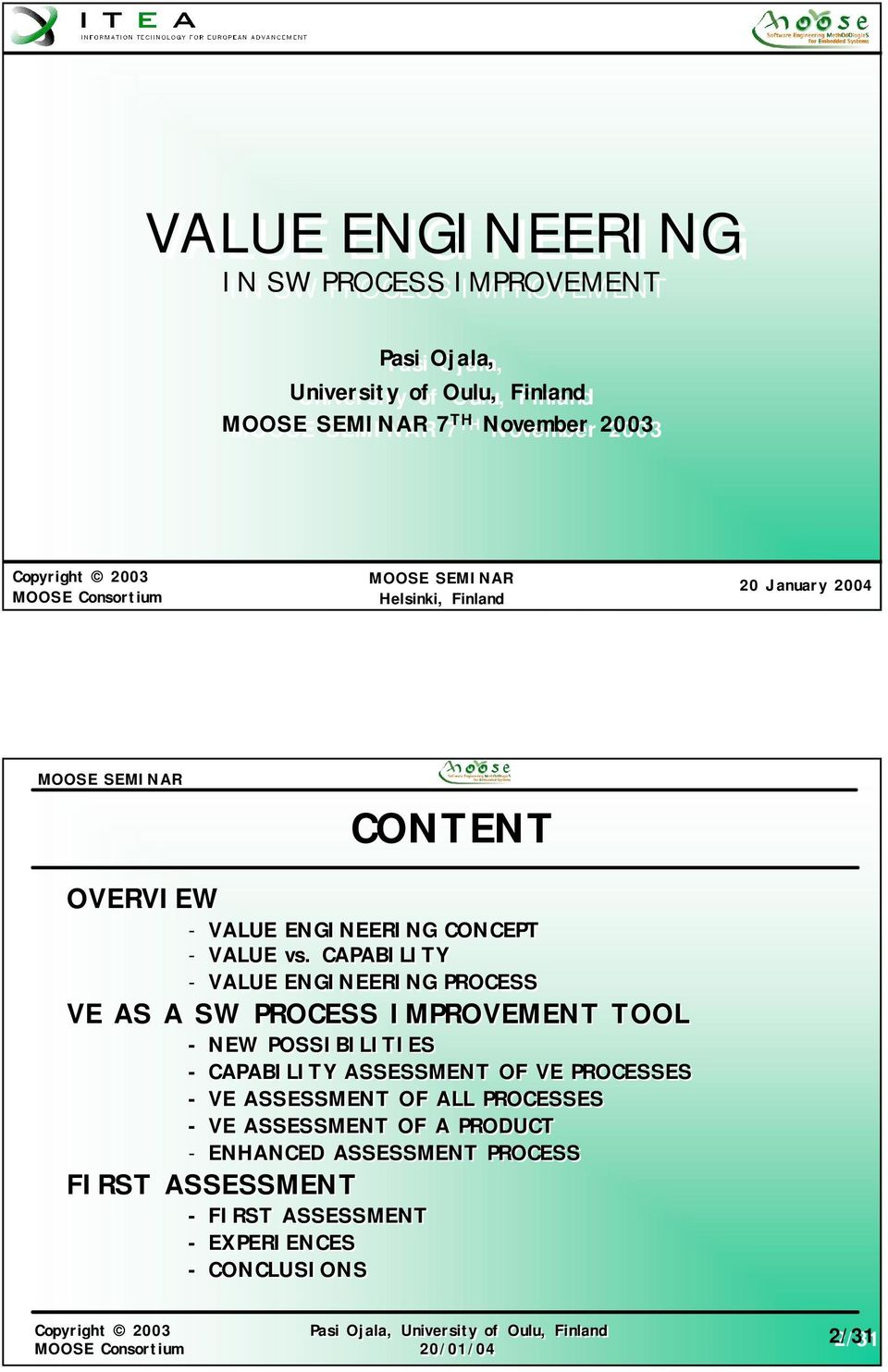 CAPABILITY - VALUE ENGINEERING PROCESS VE AS A SW PROCESS IMPROVEMENT TOOL - NEW POSSIBILITIES - CAPABILITY ASSESSMENT OF