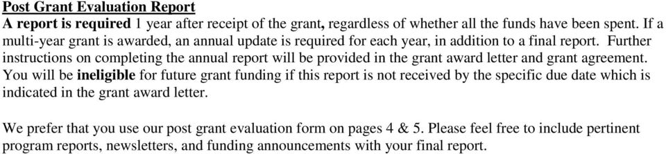 Further instructions on completing the annual report will be provided in the grant award letter and grant agreement.