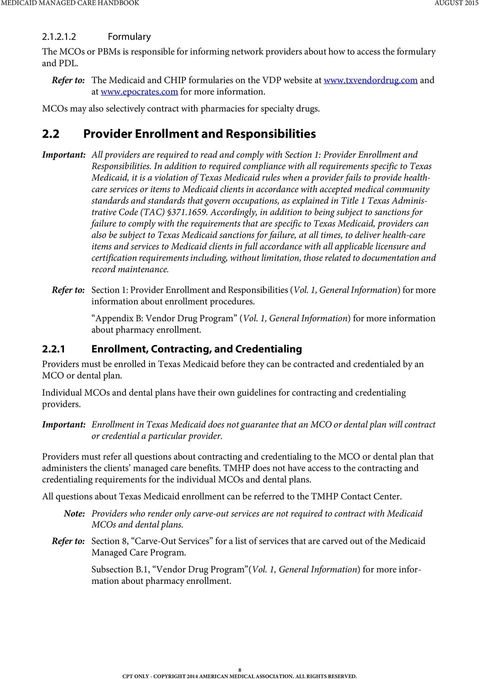 2 Provider Enrollment and Responsibilities Important: All providers are required to read and comply with Section 1: Provider Enrollment and Responsibilities.