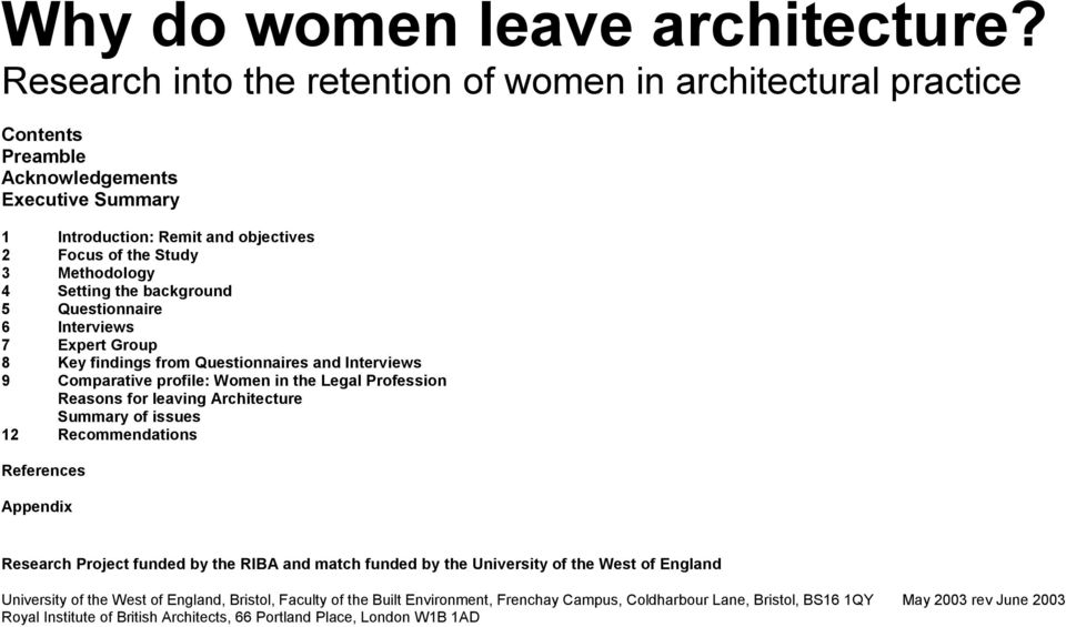 the background 5 Questionnaire 6 Interviews 7 Expert Group 8 Key findings from Questionnaires and Interviews 9 Comparative profile: Women in the Legal Profession Reasons for leaving Architecture