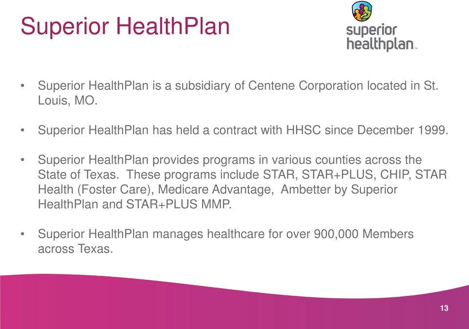 Superior HealthPlan provides programs in various counties across the State of Texas.
