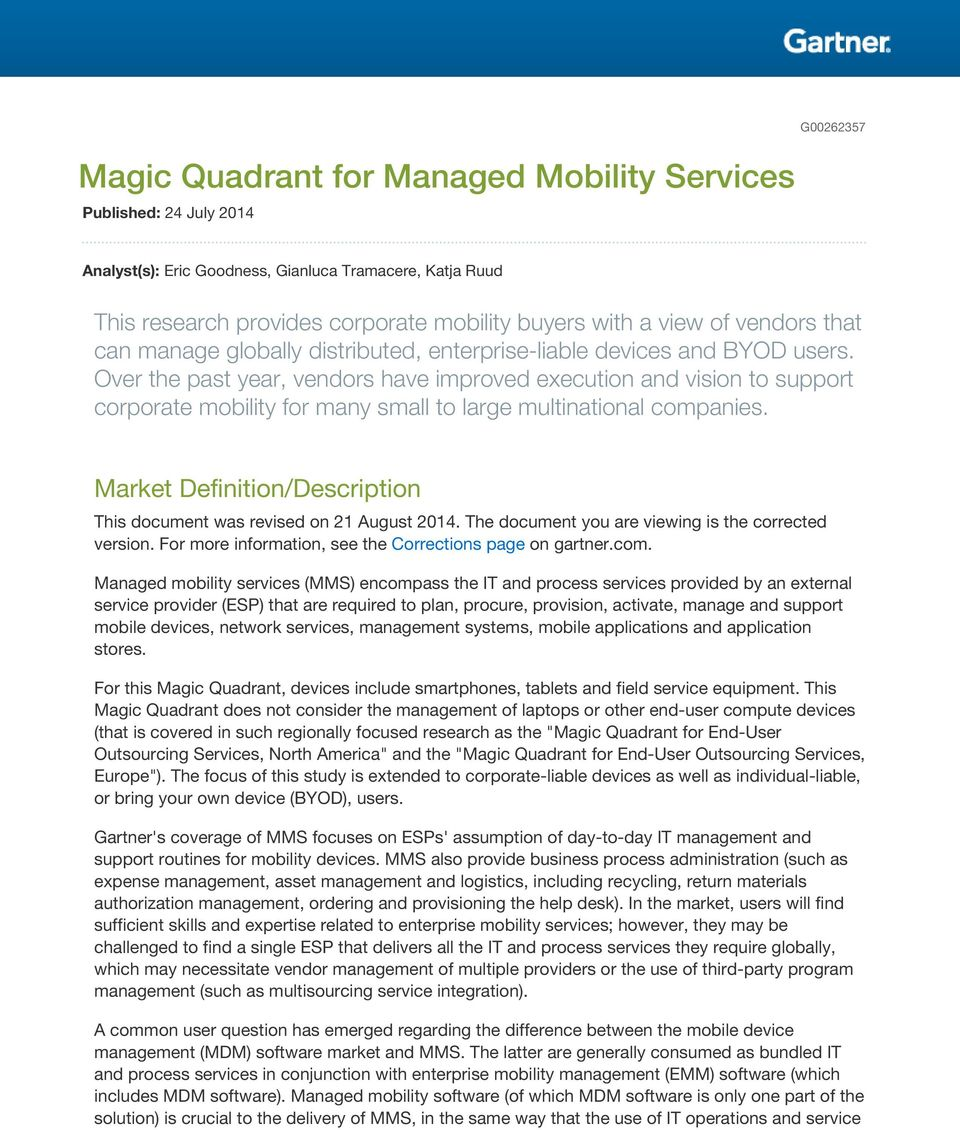 Over the past year, vendors have improved execution and vision to support corporate mobility for many small to large multinational companies.