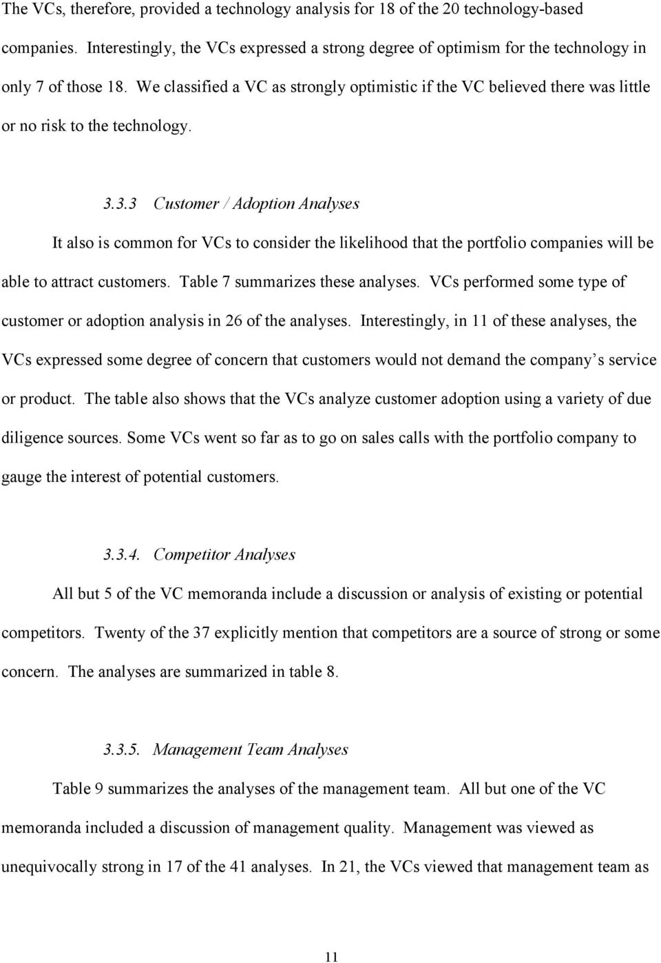 3.3 Customer / Adoption Analyses It also is common for VCs to consider the likelihood that the portfolio companies will be able to attract customers. Table 7 summarizes these analyses.