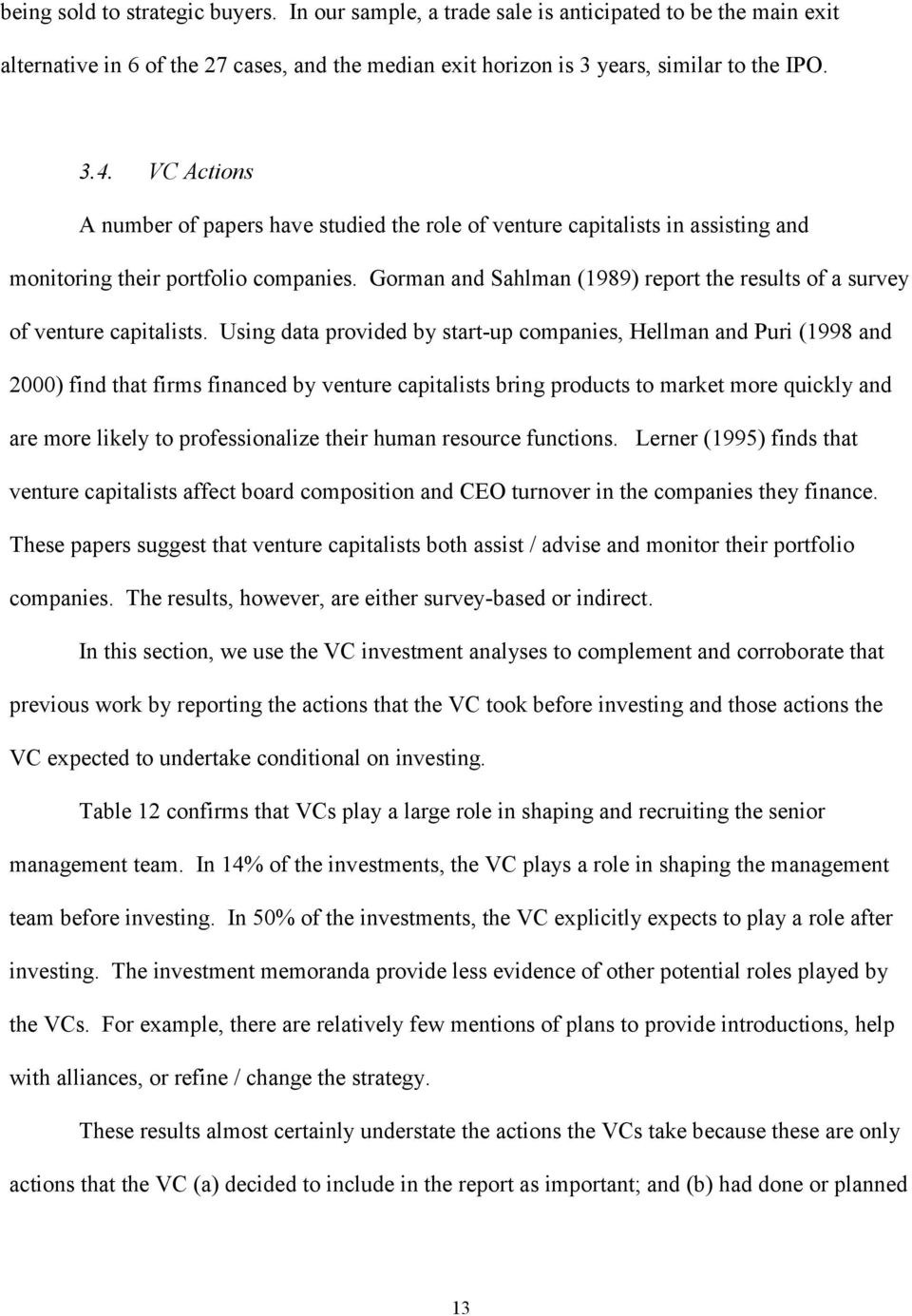 Gorman and Sahlman (1989) report the results of a survey of venture capitalists.