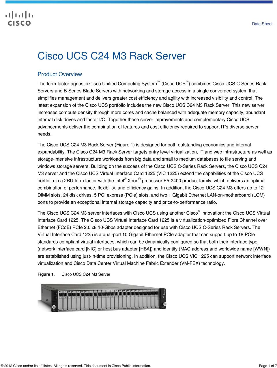 The latest expansion of the Cisco UCS portfolio includes the new Cisco UCS C24 M3 Rack Server.