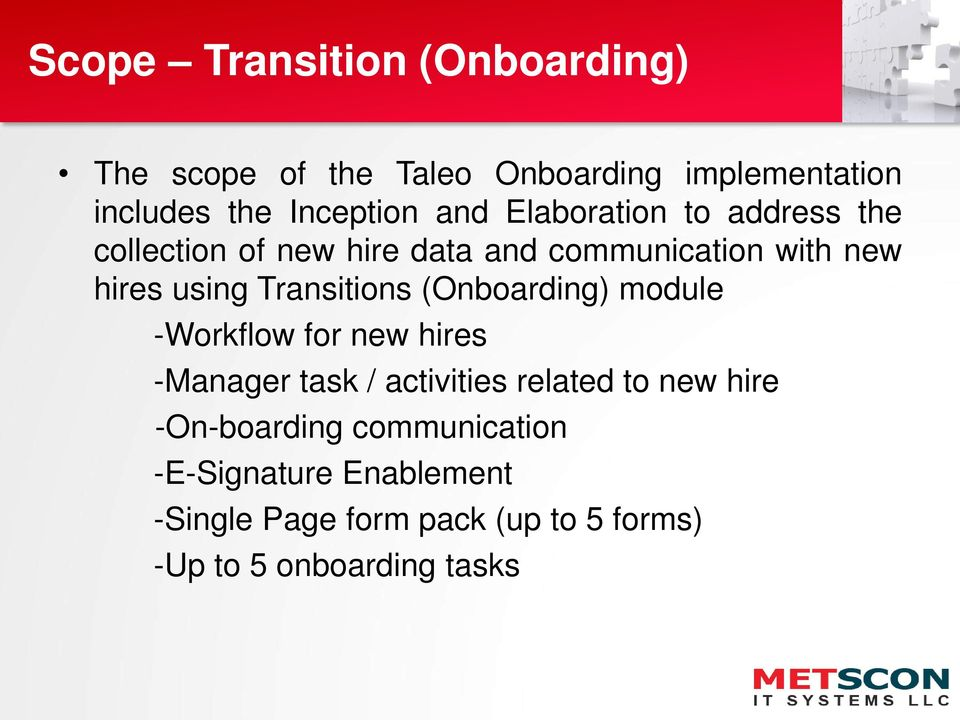 Transitions (Onboarding) module -Workflow for new hires -Manager task / activities related to new hire