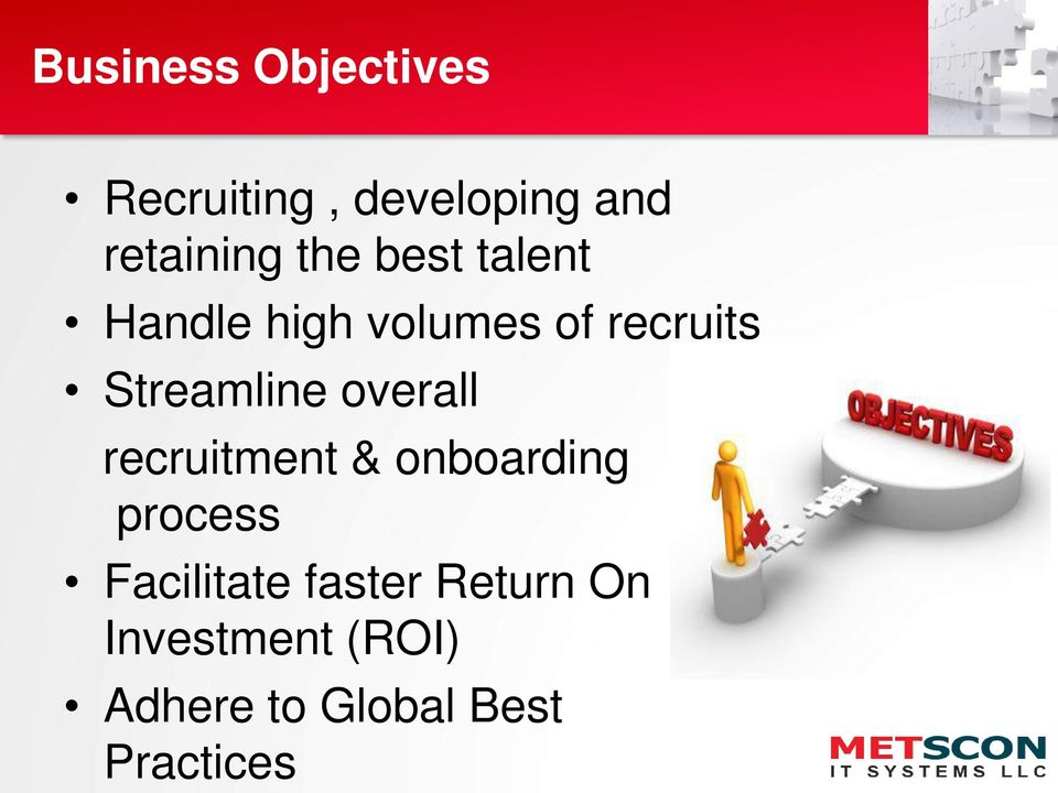overall recruitment & onboarding process Facilitate faster
