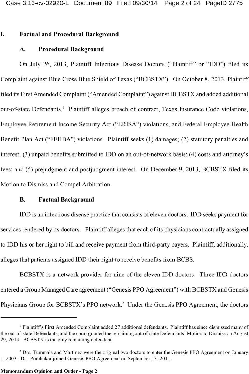 On October 8, 2013, Plaintiff filed its First Amended Complaint ( Amended Complaint ) against BCBSTX and added additional 1 out-of-state Defendants.