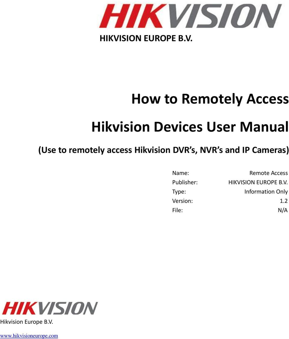 Name: Remote Access Publisher: HIKVISION EUROPE B.V. Type: Information Only Version: 1.