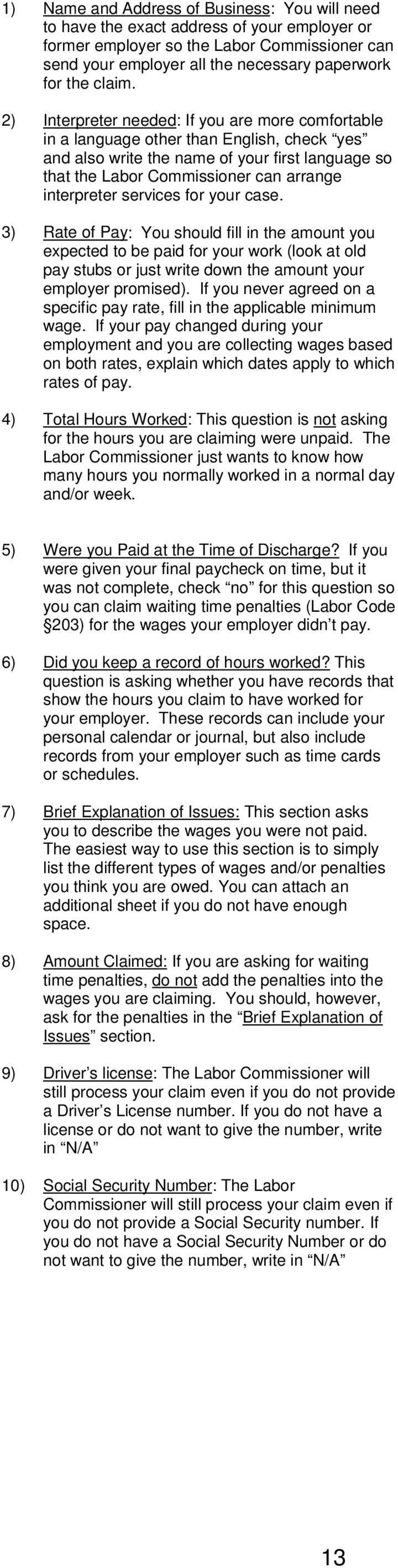 services for your case. 3) Rate of Pay: You should fill in the amount you expected to be paid for your work (look at old pay stubs or just write down the amount your employer promised).