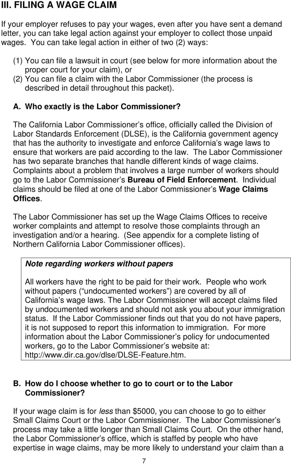 Labor Commissioner (the process is described in detail throughout this packet). A. Who exactly is the Labor Commissioner?