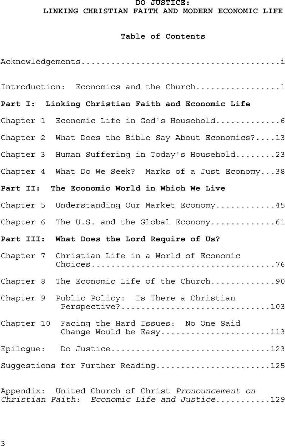 ...13 Chapter 3 Human Suffering in Today's Household...23 Chapter 4 What Do We Seek? Marks of a Just Economy...38 Part II: The Economic World in Which We Live Chapter 5 Understanding Our Market Economy.