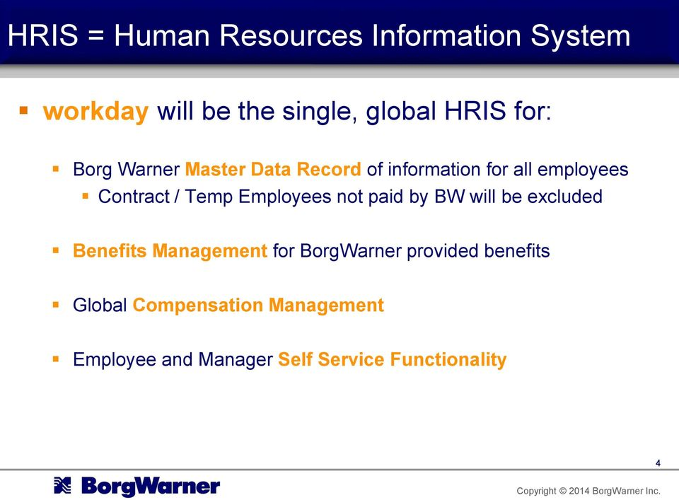 Employees not paid by BW will be excluded Benefits Management for BorgWarner provided