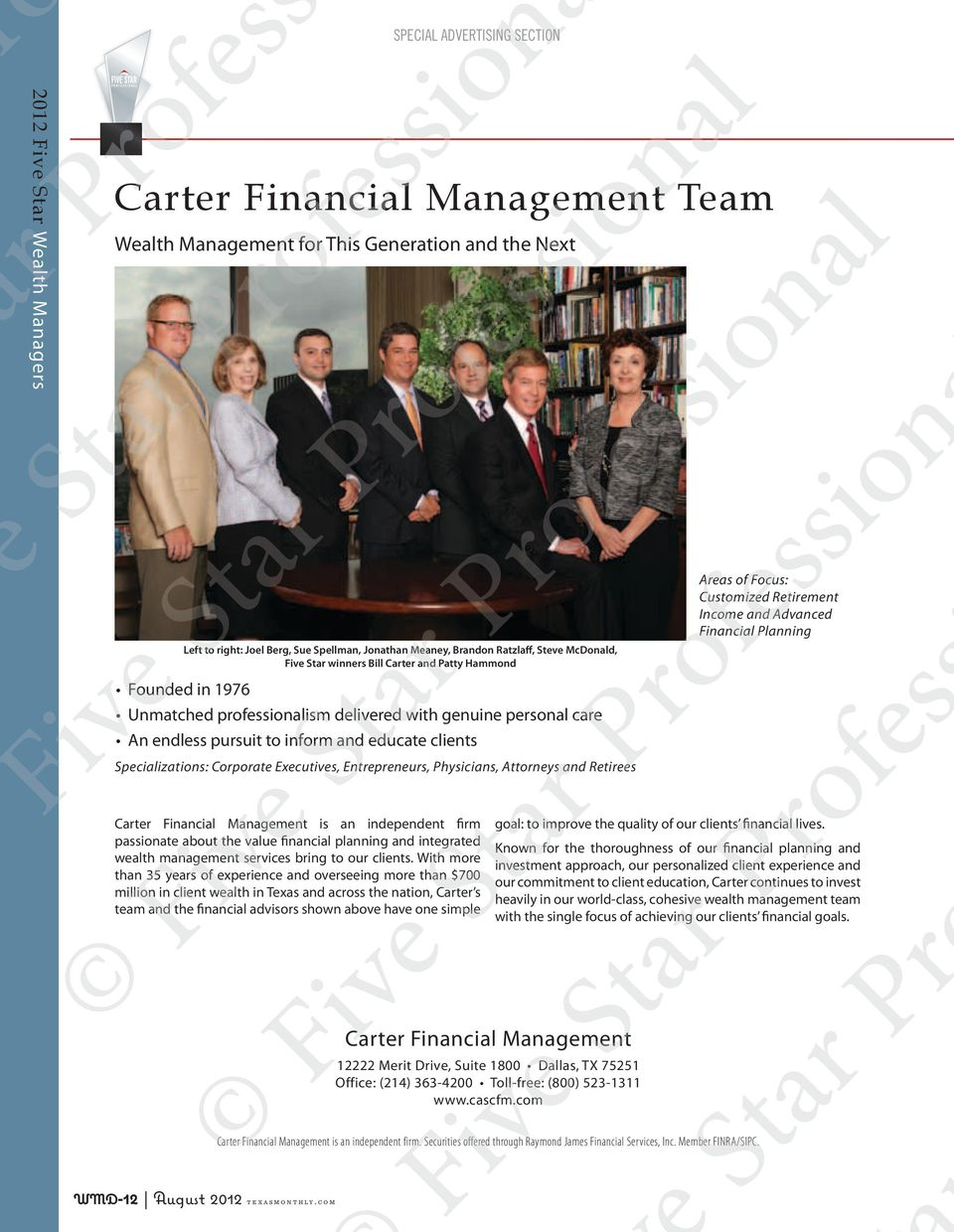 Bill Carter and Patty Hammond Founded in 1976 Unmatched professionalism delivered with genuine personal care An endless pursuit to inform and educate clients Specializations: Corporate Executives,