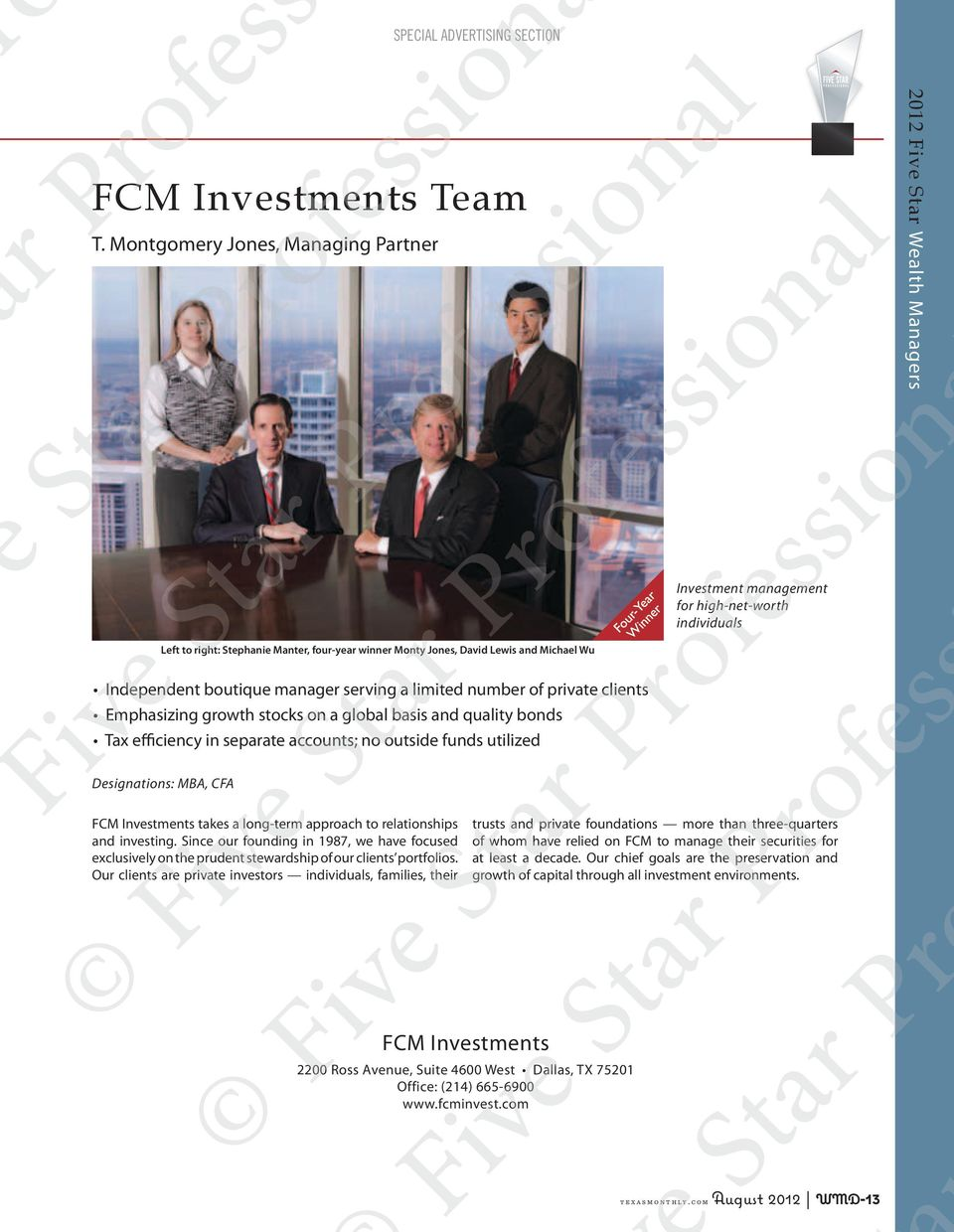Emphasizing growth stocks on a global basis and quality bonds Tax efficiency in separate accounts; no outside funds utilized Designations: MBA, CFA FCM Investments takes a long-term approach to