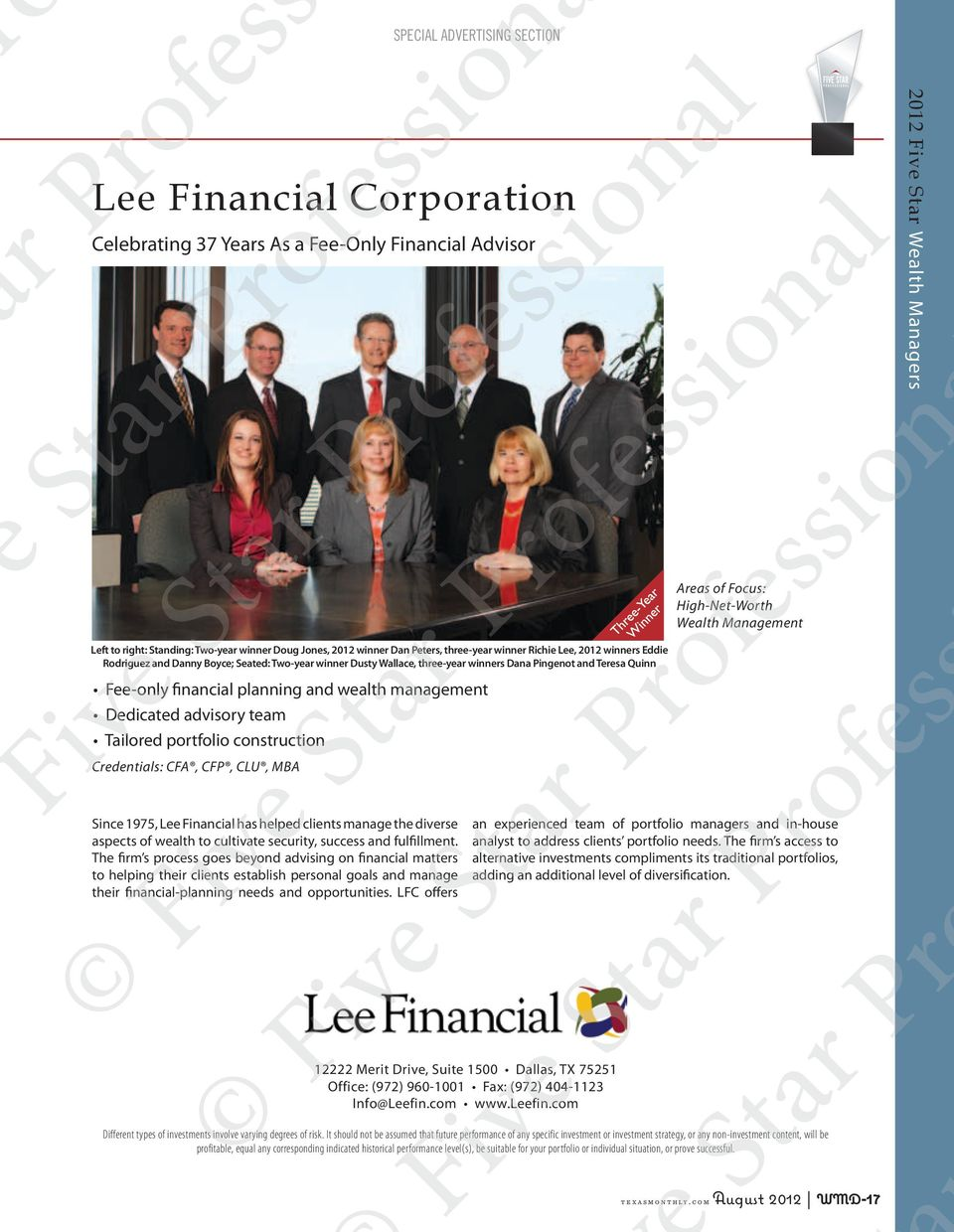 Tailored portfolio construction Since 1975, Lee Financial has helped clients manage the diverse aspects of wealth to cultivate security, success and fulfillment.
