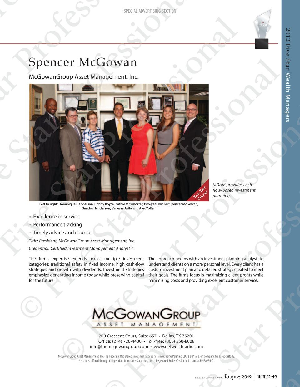 advice and counsel Title: President, McGowanGroup Asset Management, Inc.
