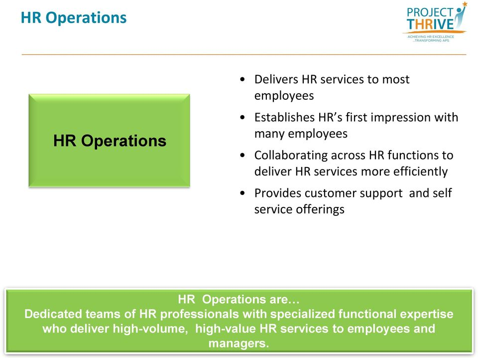 customer support and self service offerings HR Operations are Dedicated teams of HR professionals with