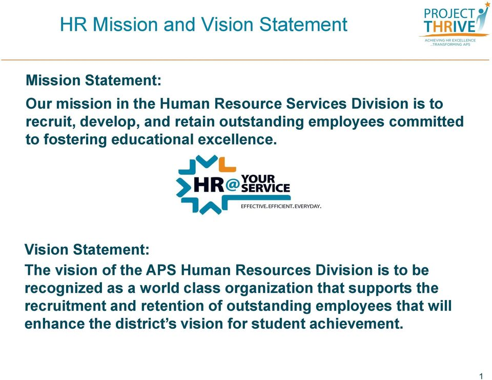 Vision Statement: The vision of the APS Human Resources Division is to be recognized as a world class organization
