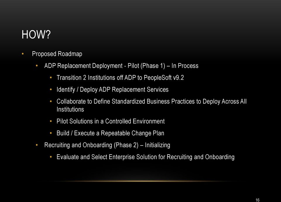 2 Identify / Deploy ADP Replacement Services Collaborate to Define Standardized Business Practices to Deploy Across