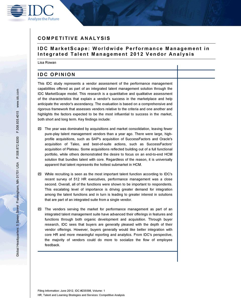 com This IDC study represents a vendor assessment of the performance management capabilities offered as part of an integrated talent management solution through the IDC MarketScape model.