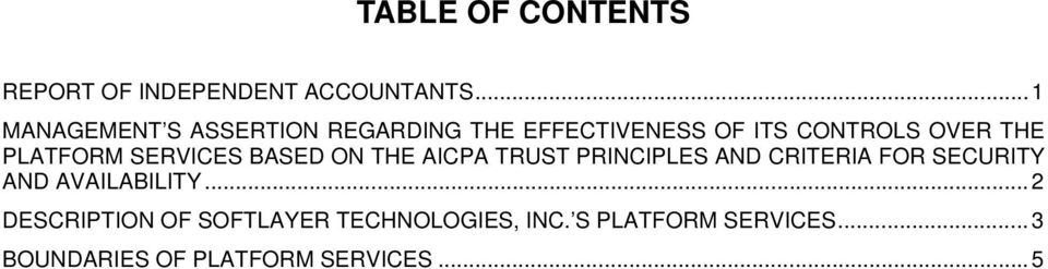 PLATFORM SERVICES BASED ON THE AICPA TRUST PRINCIPLES AND CRITERIA FOR SECURITY AND