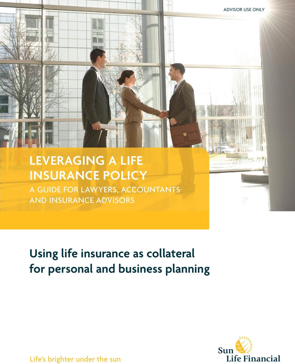 ADVISORS Using life insurance as collateral for