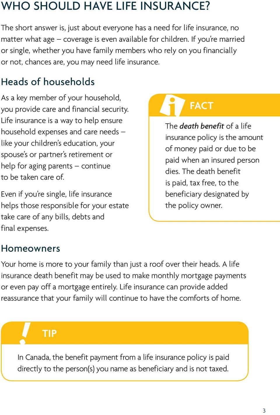 Heads of households As a key member of your household, you provide care and financial security.