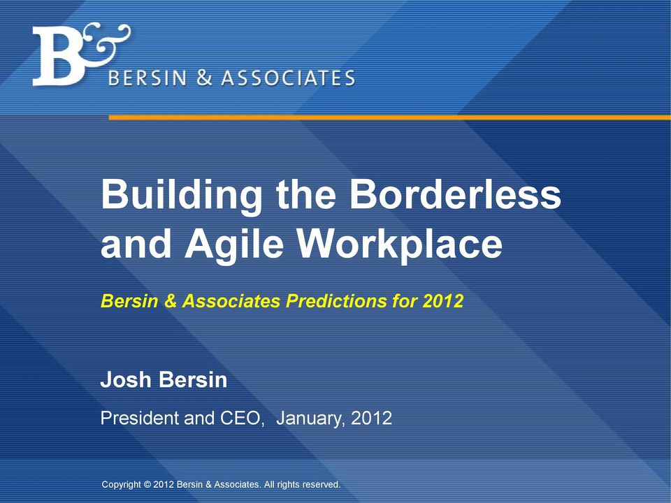 Bersin President and CEO, January, 2012