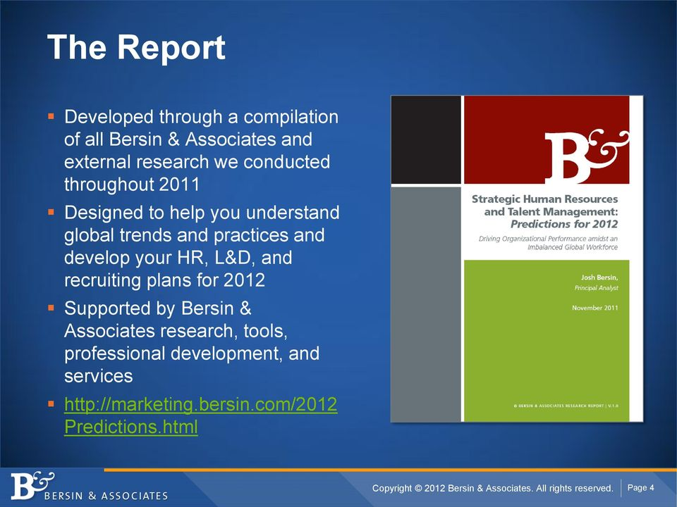recruiting plans for 2012 Supported by Bersin & Associates research, tools, professional development, and
