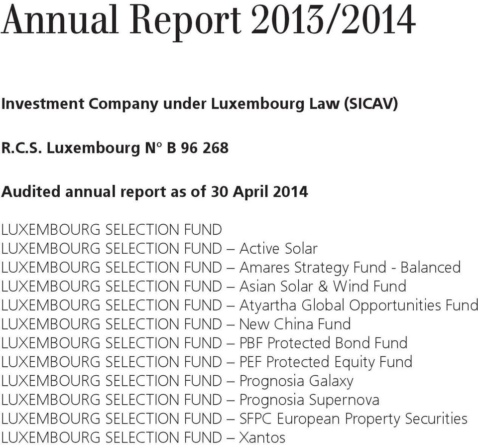 Luxembourg N B 96 268 Audited annual report as of 30 April 2014 Active Solar Amares Strategy Fund