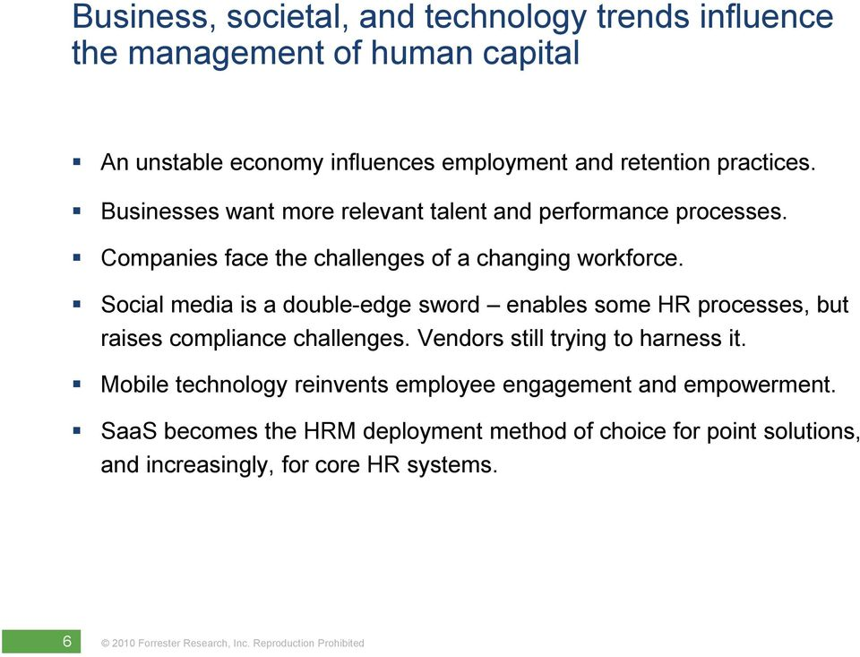 Social media is a double-edge sword enables some HR processes, but raises compliance challenges. Vendors still trying to harness it.