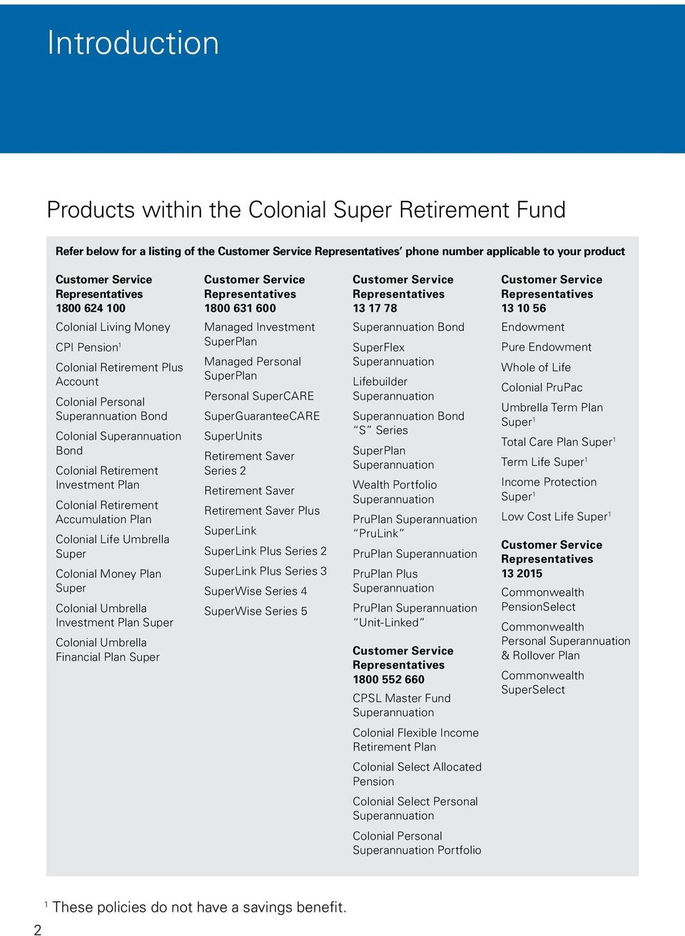 Plan Colonial Retirement Accumulation Plan Colonial Life Umbrella Super Colonial Money Plan Super Colonial Umbrella Investment Plan Super Colonial Umbrella Financial Plan Super Customer Service