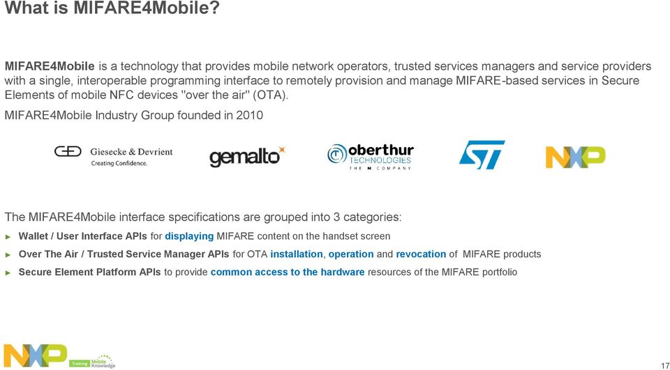 "provision and manage MIFARE-based services in Secure Elements of mobile NFC devices ""over the air"" (OTA)."