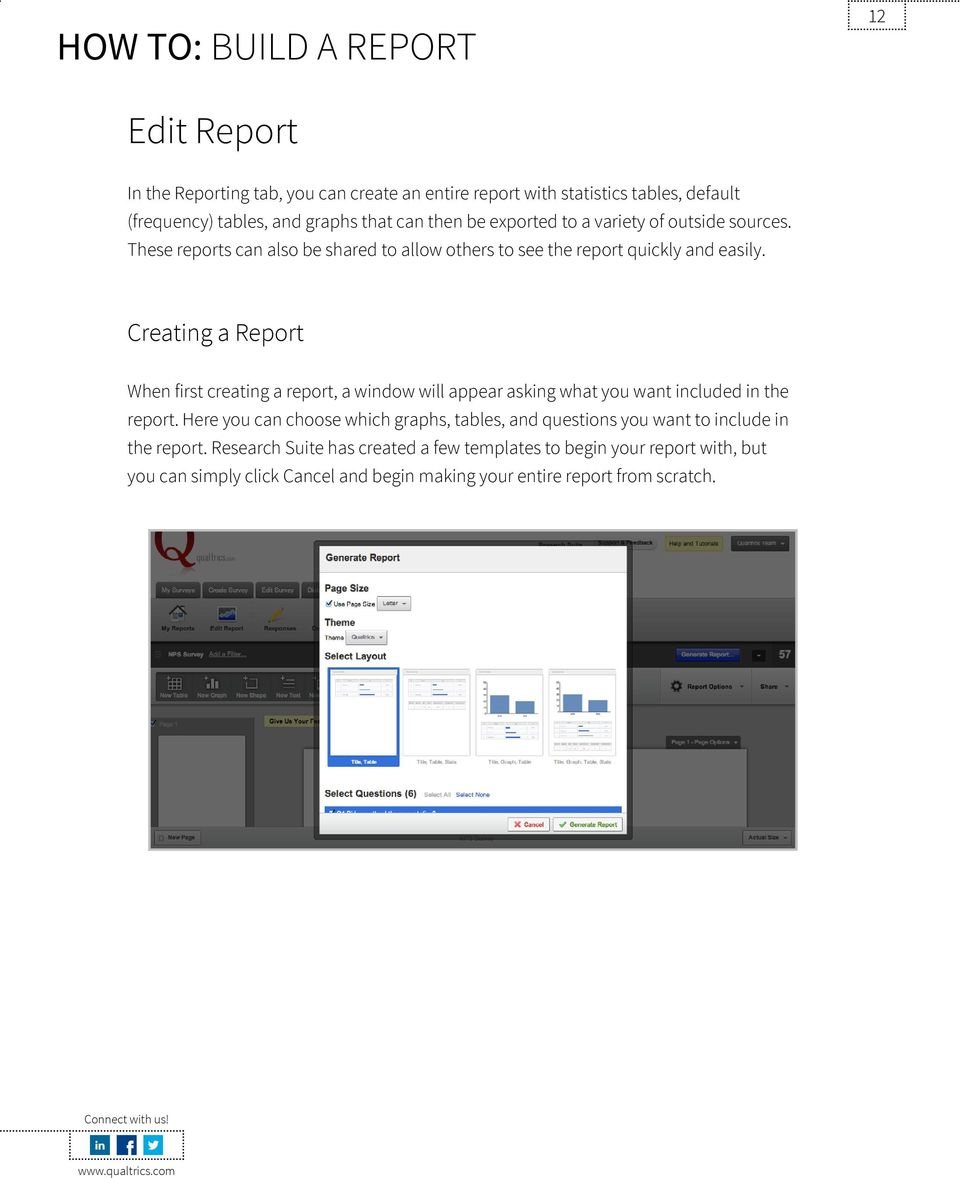 Creating a Report When first creating a report, a window will appear asking what you want included in the report.