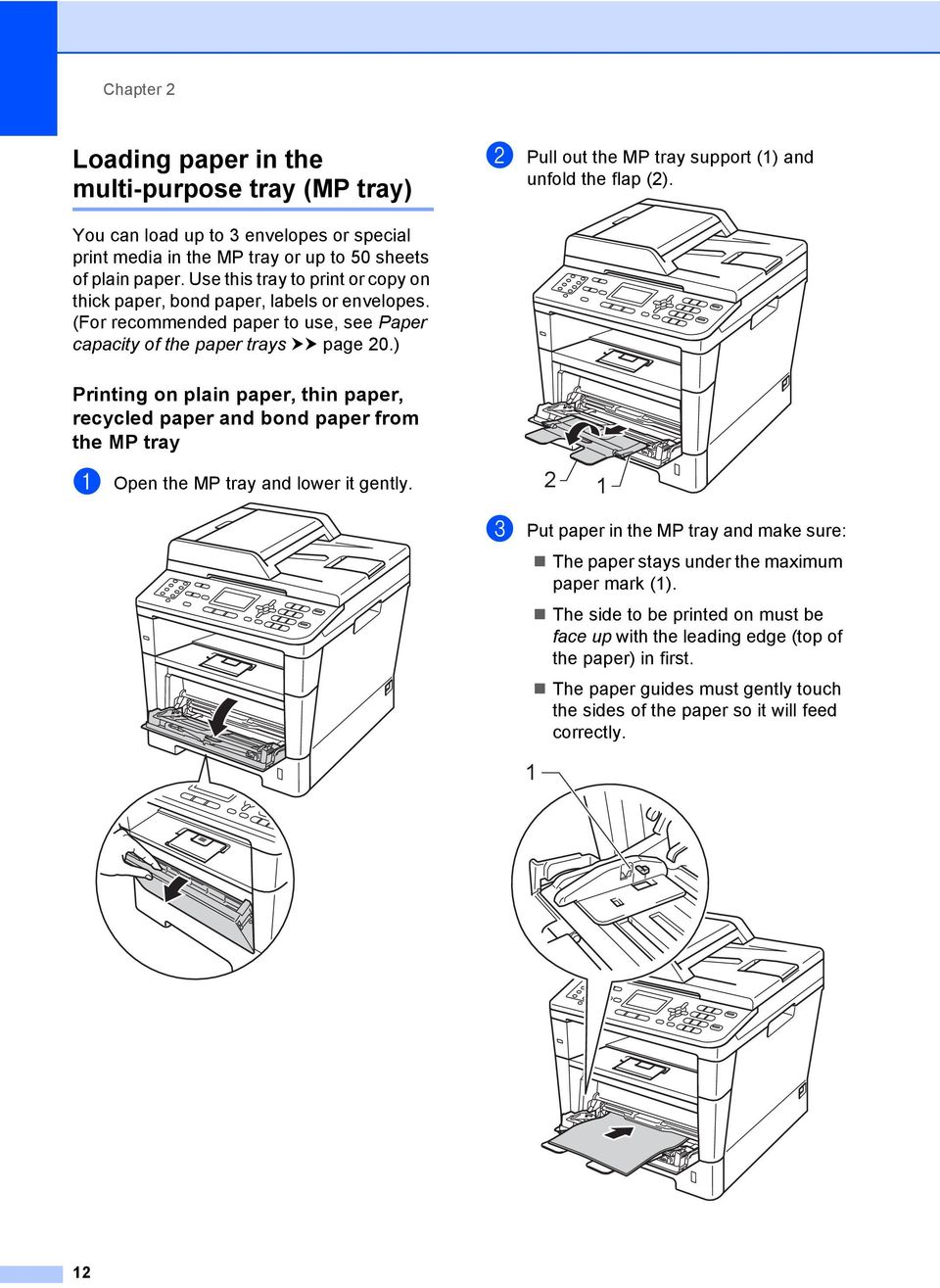 (For recommended paper to use, see Paper capacity of the paper trays uu page 20.