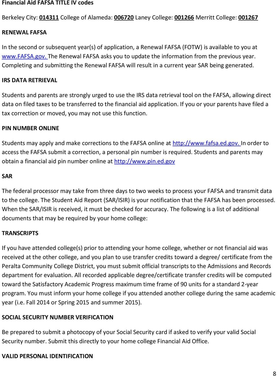 Completing and submitting the Renewal FAFSA will result in a current year SAR being generated.