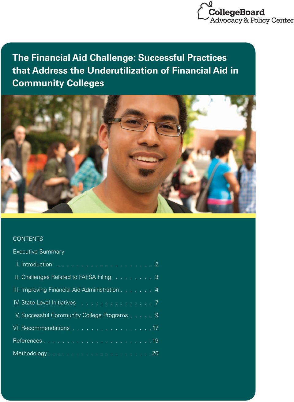 Improving Financial Aid Administration....... 4 IV. State-Level Initiatives............... 7 V.