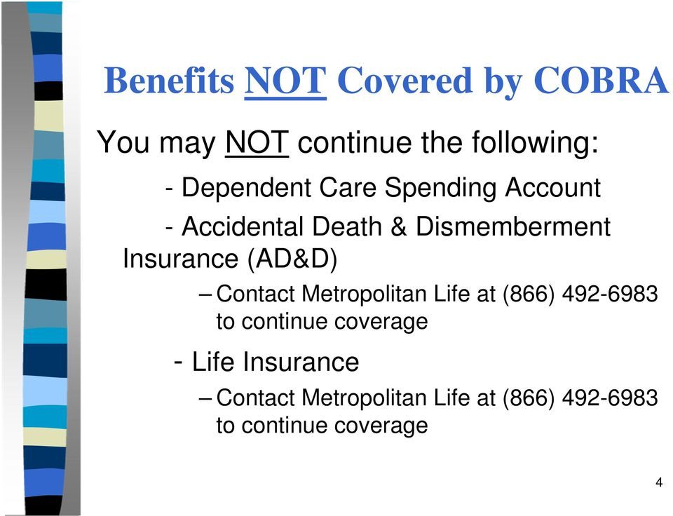 Insurance (AD&D) Contact Metropolitan Life at (866) 492-6983 to continue