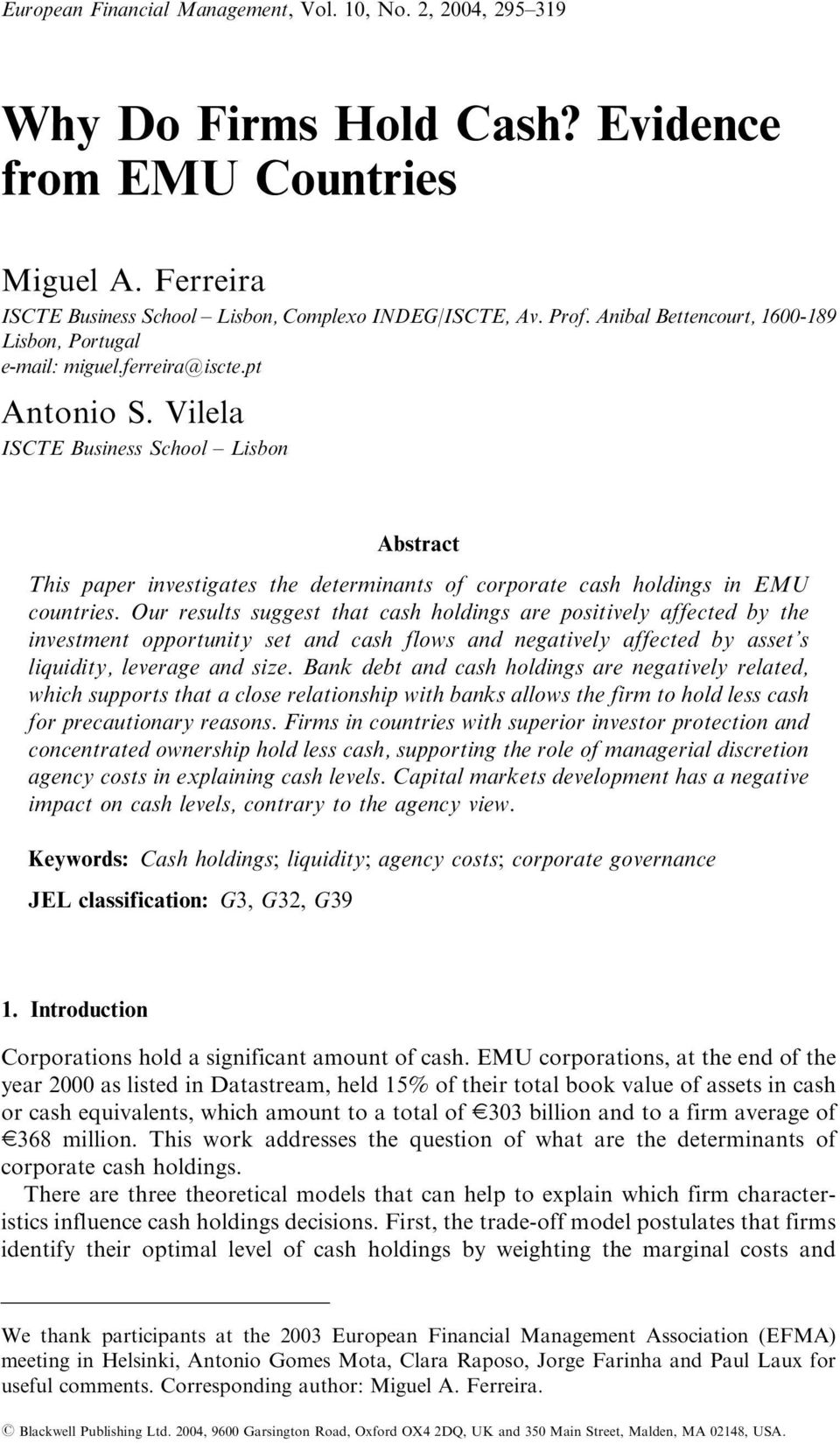 Vilela ISCTE Business School Lisbon Abstract This paper investigates the determinants of corporate cash holdings in EMU countries.