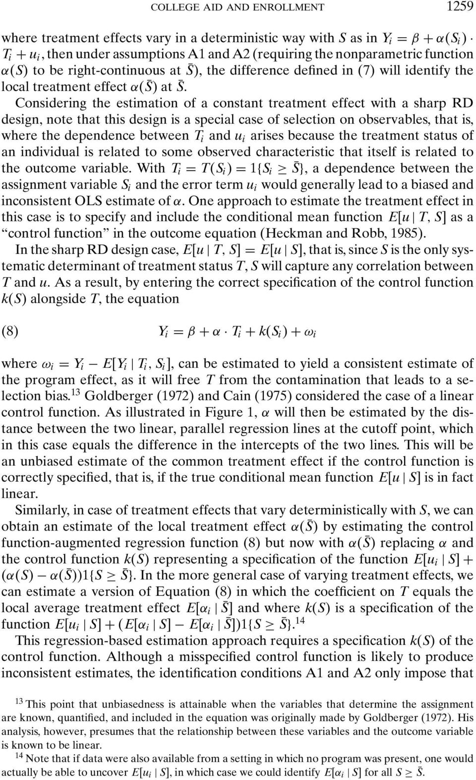 Considering the estimation of a constant treatment effect with a sharp RD design, note that this design is a special case of selection on observables, that is, where the dependence between T i and u