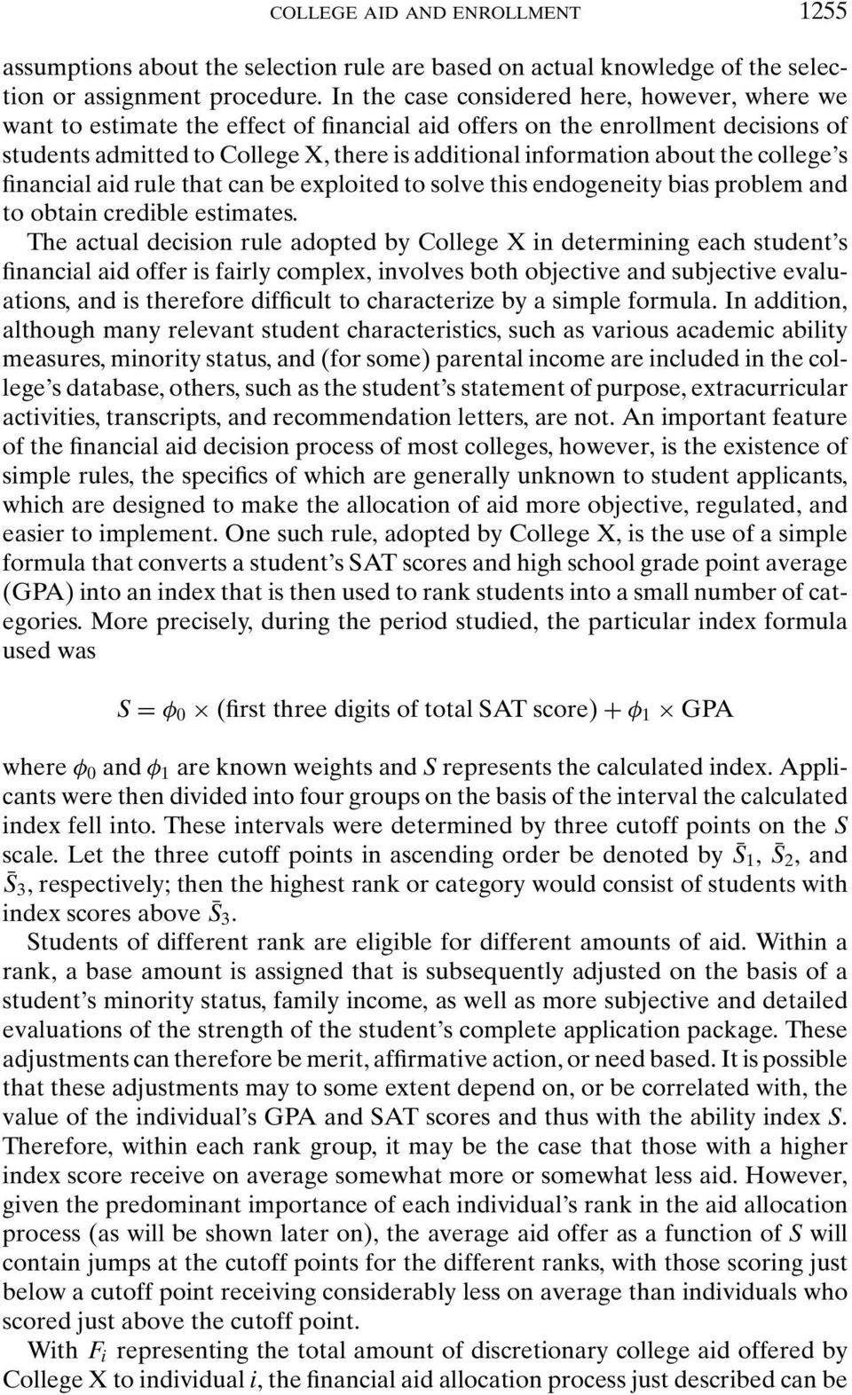 the college s financial aid rule that can be exploited to solve this endogeneity bias problem and to obtain credible estimates.